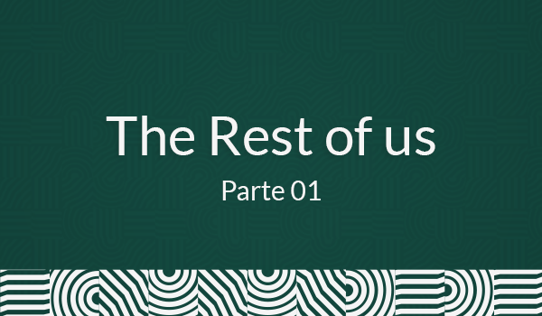 The REST of us - Parte 01